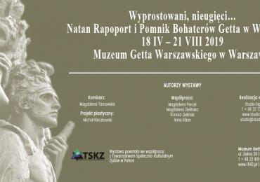 """""""Wyprostowani, nieugięci… Natan Rapoport i Pomnik Bohaterów Getta w Warszawie"""""""